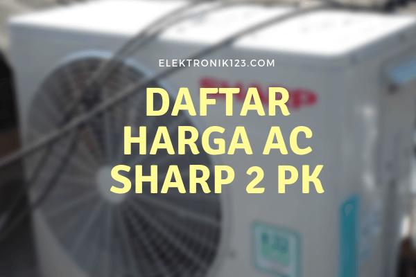 Daftar Harga AC SHARP 2 PK Terbaru Januari 2019