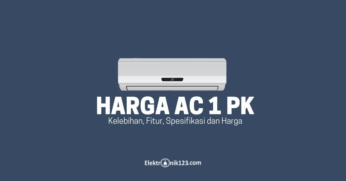 HARGA AC 1 PK