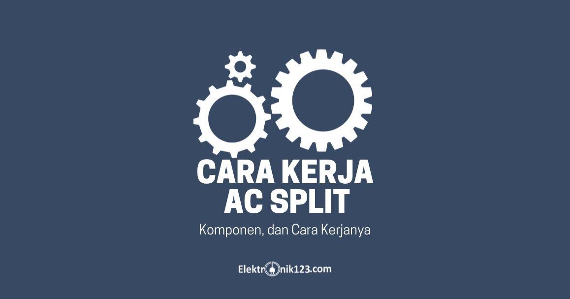 cara kerja ac split
