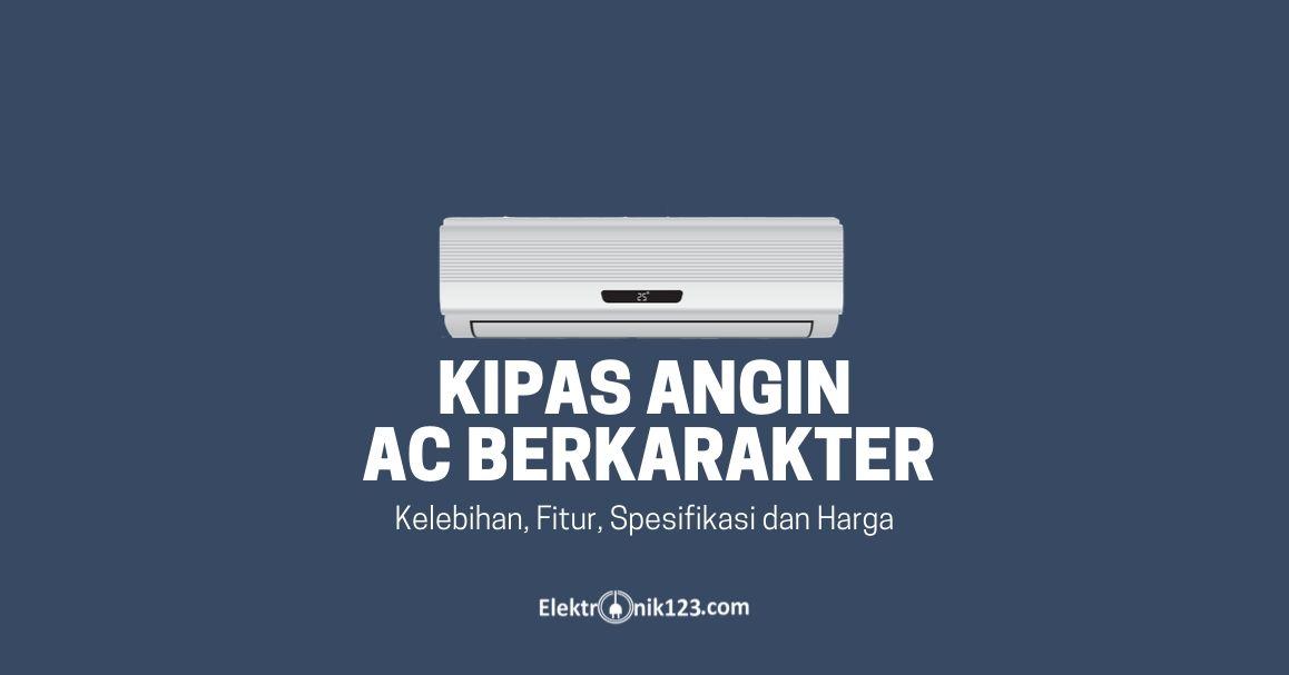 HARGA KIPAS ANGIN AC BERKARAKTER