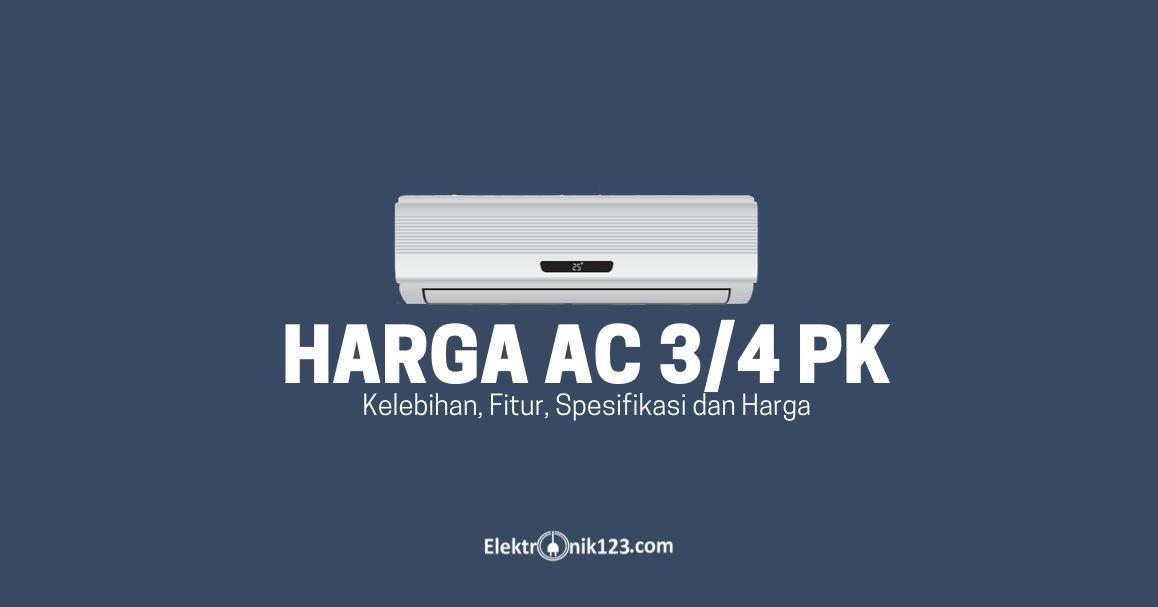 HARGA AC 3/4 PK