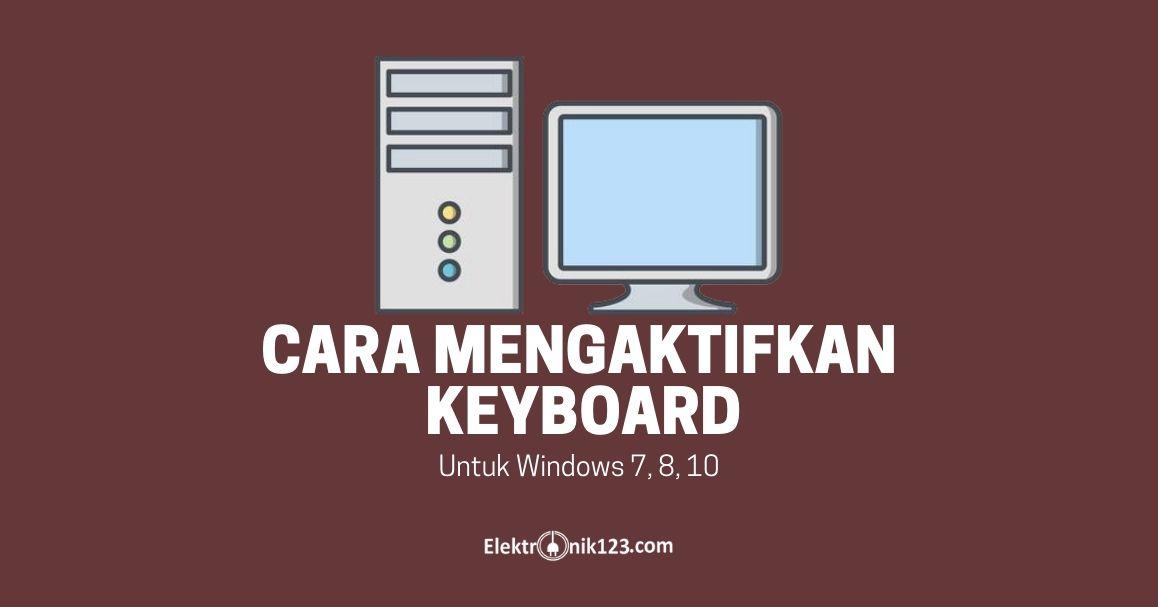 cara mengaktifkan keyboard laptop